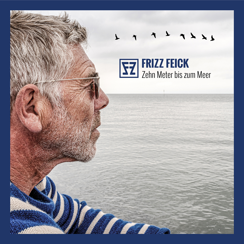 Frizz Feick - Zehn Meter bis zum Meer